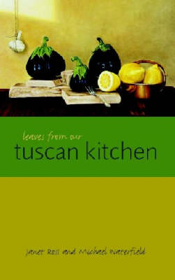 Leaves from Our Tuscan Kitchen (Hardback)
