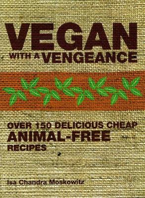Vegan with a Vengeance (Paperback)