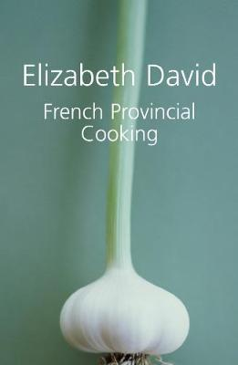 French Provincial Cooking (Hardback)