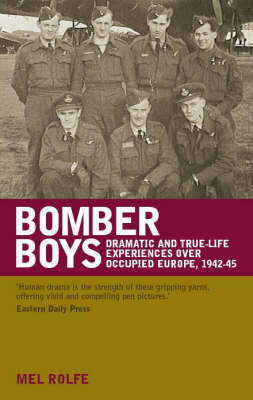 Bomber Boys: Dramatic and true-life experiences over occupied Europe 1942-1945 (Paperback)