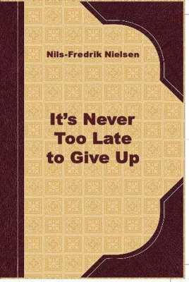 It is Never Too Late to Give Up: Pessimism as an Art Form (Hardback)