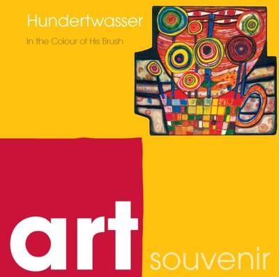 Hundertwasser: In the Colour of His Brush - Art Souvenir - Small Format Art Book (Hardback)
