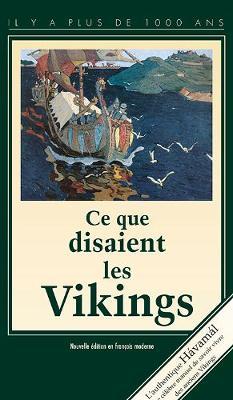 Ce Que Disaients les Vikings: Havamal (Paperback)