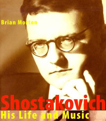 Shostakovich: His Life and His Music (Hardback)