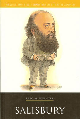 Lord Salisbury - 20 British Prime Ministers of the 20th Century (Paperback)