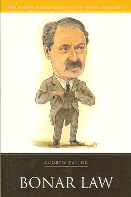 Bonar Law - 20 British Prime Ministers of the 20th Century (Paperback)