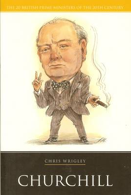 Churchill - 20 British Prime Ministers of the 20th Century (Paperback)
