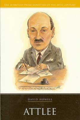 Attlee - 20 British Prime Ministers of the 20th Century (Paperback)