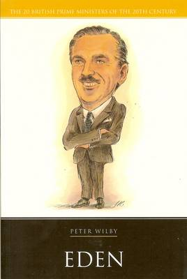 Eden - 20 British Prime Ministers of the 20th Century (Paperback)