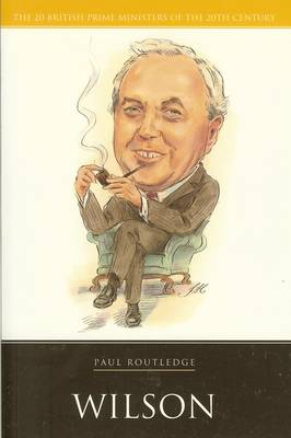 Wilson - 20 British Prime Ministers of the 20th Century (Paperback)