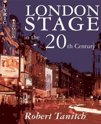 London Stage in the 20th Century (Hardback)