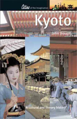 Kyoto: A Cultural and Literary History - Cities of the Imagination (Paperback)