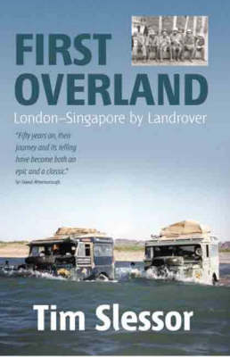First Overland: London-Singapore by Land Rover (Paperback)