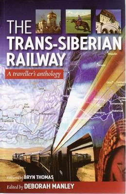 Trans Siberian Railway: Traveller'S Anthology (Paperback)