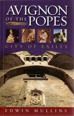 Avignon of the Popes: City of Exiles (Paperback)