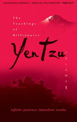 The Teachings of Billionaire Yen Tzu: Infinite Patience; Immediate Results v. 1 (Hardback)