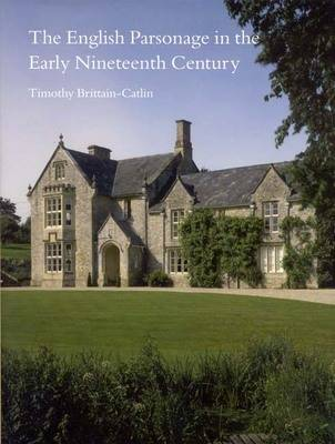 The English Parsonage in the Early Nineteenth Century (Hardback)