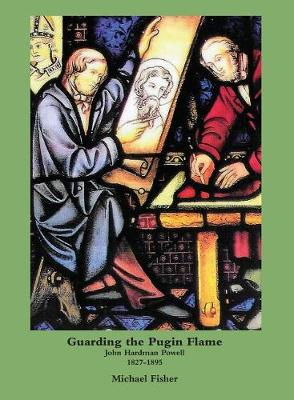 Guarding the Pugin Flame (Hardback)