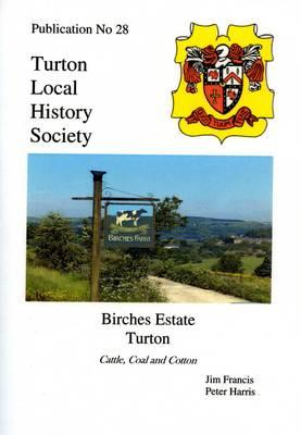 Birches Estate: Turton - Turton Local History Series No. 28 (Paperback)