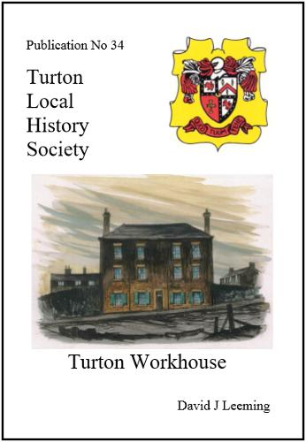 Turton Workhouse - Turton Local History Series No. 34 (Paperback)