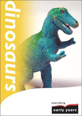 Dinosuars: A Topic for Later Foundation - Everything Early Years Topic Books S. (Paperback)