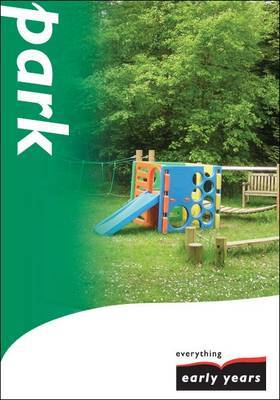 Park: A Topic for Reception - Everything Early Years Topic Books S. (Paperback)