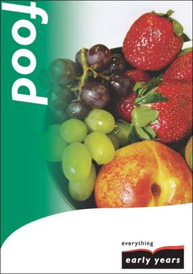 Food: A Topic for Reception - Everything Early Years Topic Books S. (Paperback)