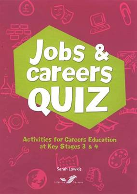 Jobs and Careers Quiz: Activities for Careers Education at Key Stages 3 and 4 (Paperback)