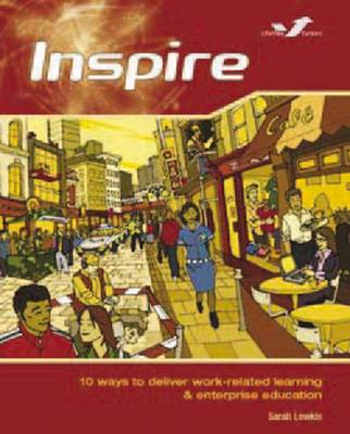 Inspire: 10 Ways to Deliver Work-related Learning and Enterprise Education