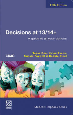 Decisions at 13/14+: A Guide to All Your Options (Paperback)