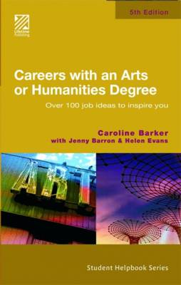 Careers with an Arts or Humanities Degree: Over 100 Job Ideas to Inspire You (Paperback)