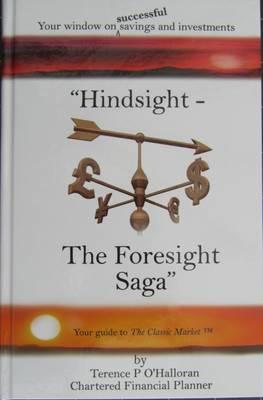 Hindsight - The Foresight Saga: Investing Intelligently for Profit 2016 (Hardback)