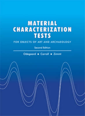 Materials Characterization Tests: For Objects of Art and Archaeology (Hardback)