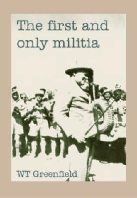 The First and Only Militia (Paperback)