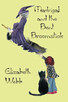 Madrigal and the Bent Broomstick (Paperback)