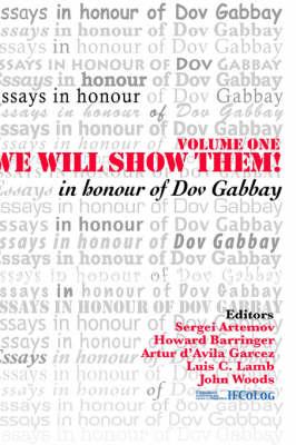 We Will Show Them! Essays in Honour of Dov Gabbay. Volume 1 (Hardback)