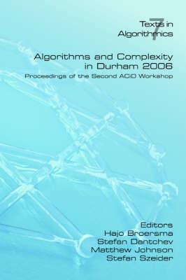 Algorithms and Complexity in Durham 2006: Proceedings of the Second ACiD Workshop (Paperback)