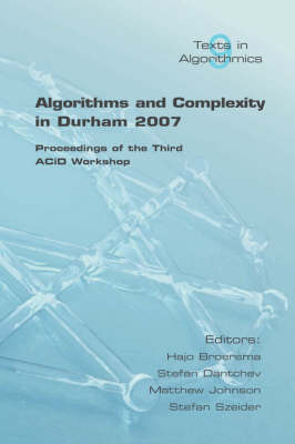 Algorithms and Complexity: Proceedings of the Third ACiD Workshop at Durham - Algorithms (Paperback)