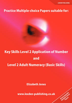 Practice Multiple-choice Papers Suitable for: Key Skills Level 2 Application of Number and Level 2 Adult Numeracy (Basic Skills) (Paperback)