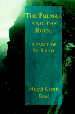 The Fulmar and the Rock: A Fable of St Kilda (Hardback)