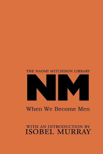When We Become Men - The Naomi Mitchison Library 11 (Paperback)