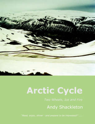 Arctic Cycle: Two Wheels, Ice and Fire (Paperback)