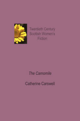 The Camomile: An Invention - Twentieth Century Scottish Womens Fiction (Paperback)