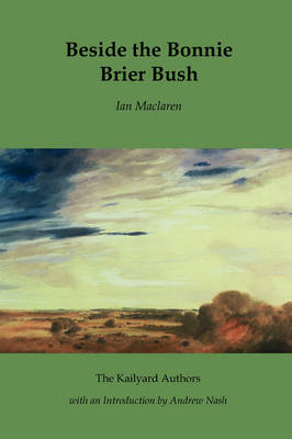 Beside the Bonnie Brier-Bush - The Kailyard authors (Paperback)