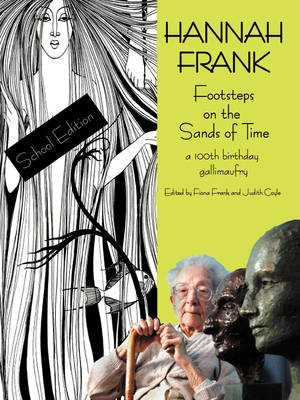 Hannah Frank: Footsteps on the Sands of Time : A 100th Birthday Celebration Gallimaufry (Paperback)