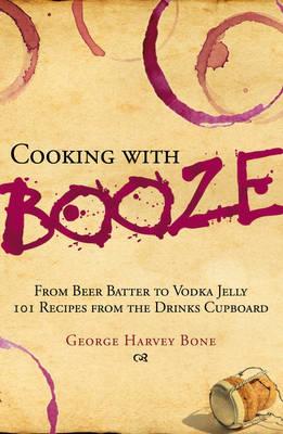 Cooking With Booze (Hardback)