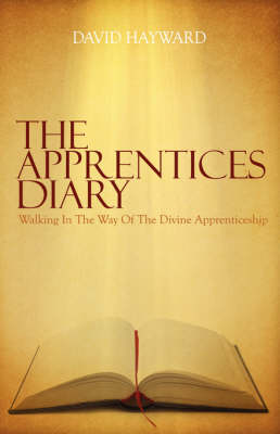 The Apprentices Diary: Walking In The Way Of The Divine Apprenticeship (Paperback)