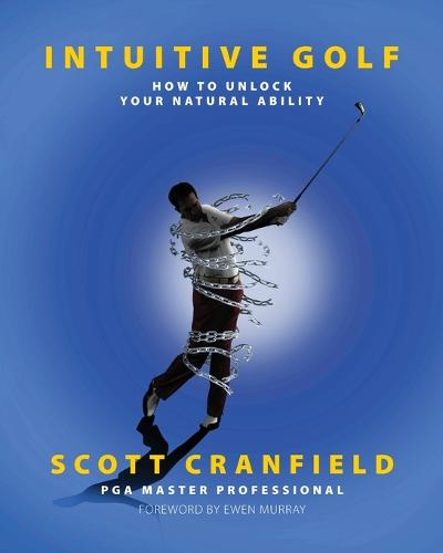 Intuitive Golf: How to Unlock Your Natural Ability (Paperback)