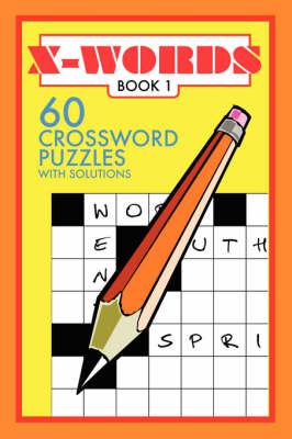 X-Words: Book 1: 60 Crossword Puzzles (Paperback)
