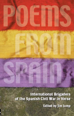 Poems from Spain: British and Irish International Brigaders on the Spanish Civil War (Paperback)